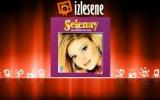 Selenay - Tantana Yapma