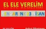 Müzik Dersi : El Ele Verelim - Rengarenk 23 Nisan Çocuk Şarkısı
