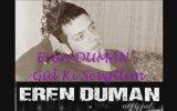 Eren Duman - Gül Ki Sevgilim