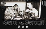 Sercan & Serci - Zor (2012)
