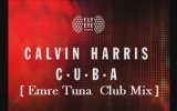 Calvin Harris - C.u.b.a. ( Emre Tuna  Club Mix )