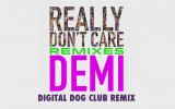 Demi Lovato - Really Don't Care (Digit